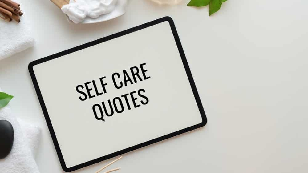 Self-Care Quotes To Know The Importance Of Self-Caring