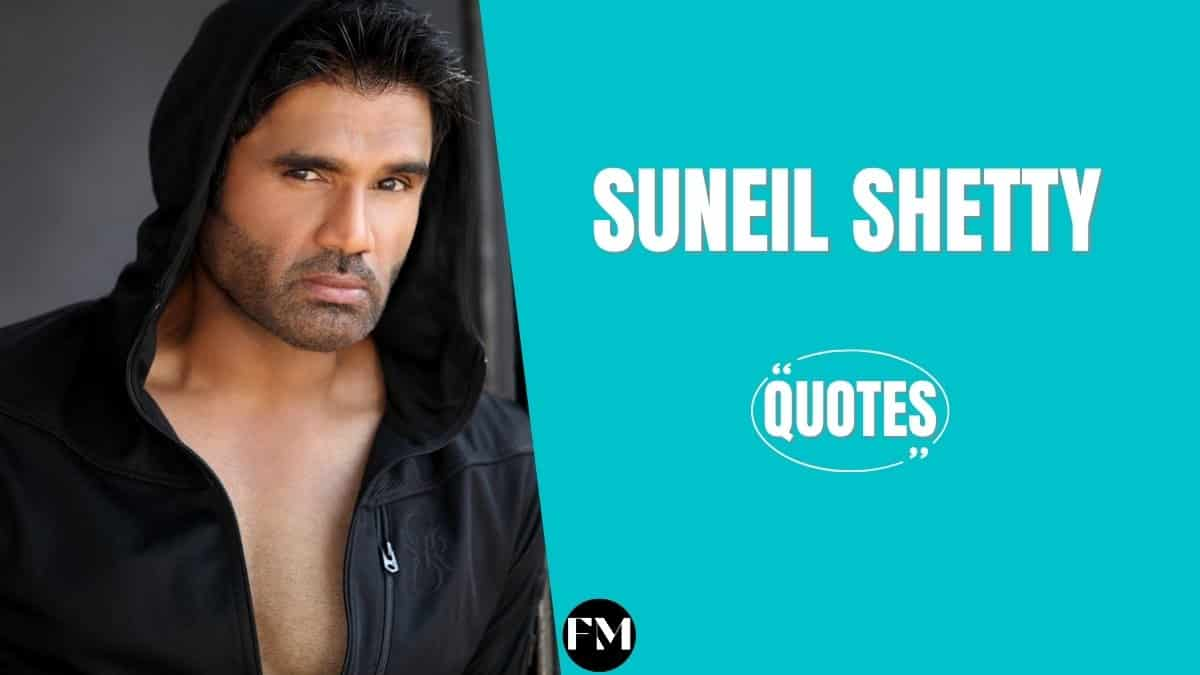 Suniel Shetty Quotes To Know About Family, Health & Personality