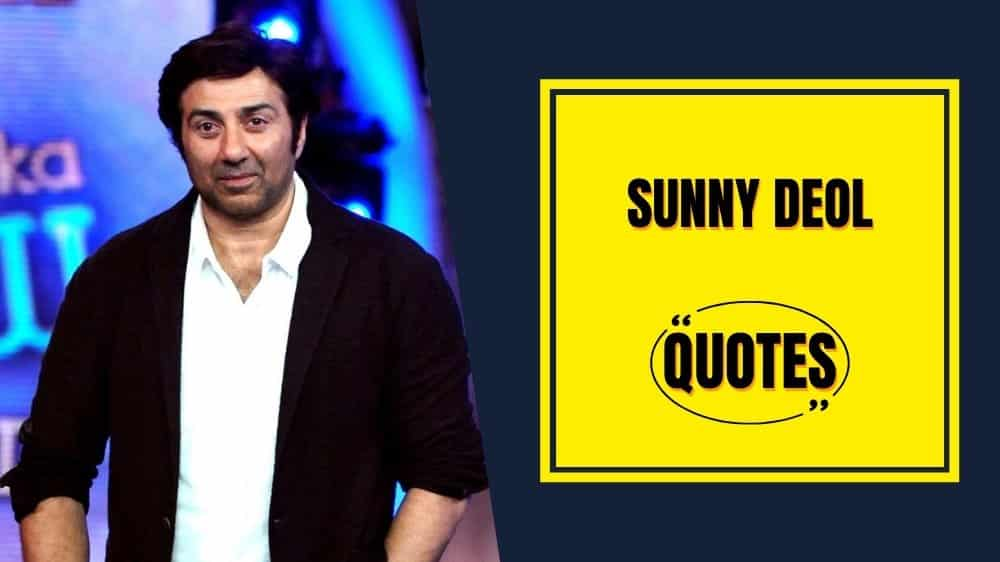 Inspirational quotes and dialogues said by Sunny Deol to get some energy while doing your work