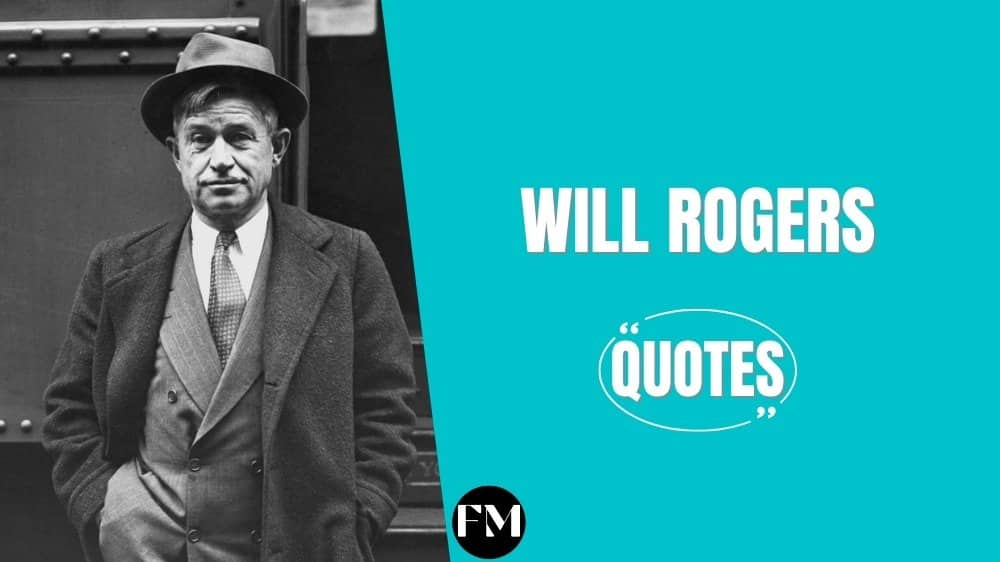 Will Rogers Quotes To Know About Money, Improvement & Success