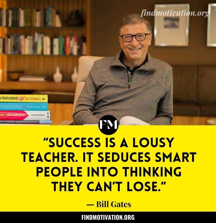 Bill Gates Quotes To Help You To Live A Passionate Life