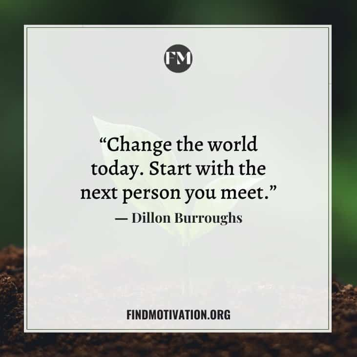 The best inspiring changing the world quotes to change others according to your thought process