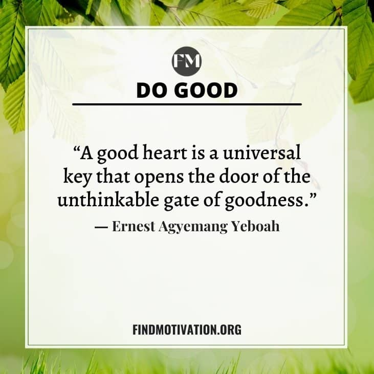The best inspiring thoughts & motivational Do Good Quotes to do something good in your life