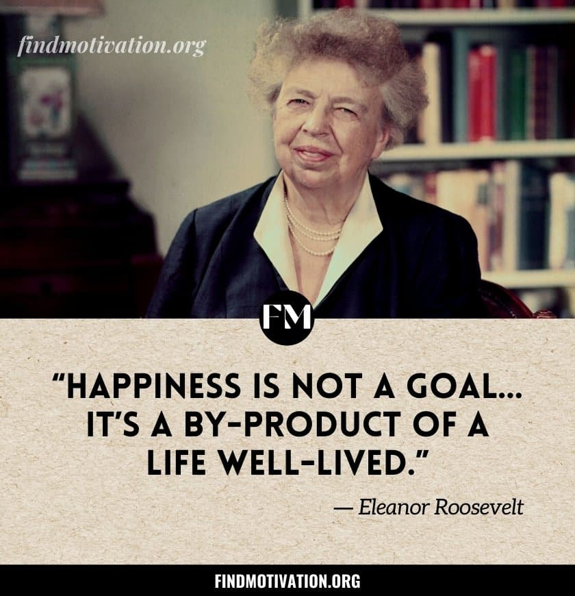 Eleanor Roosevelt Quotes To Live A Purposeful Life