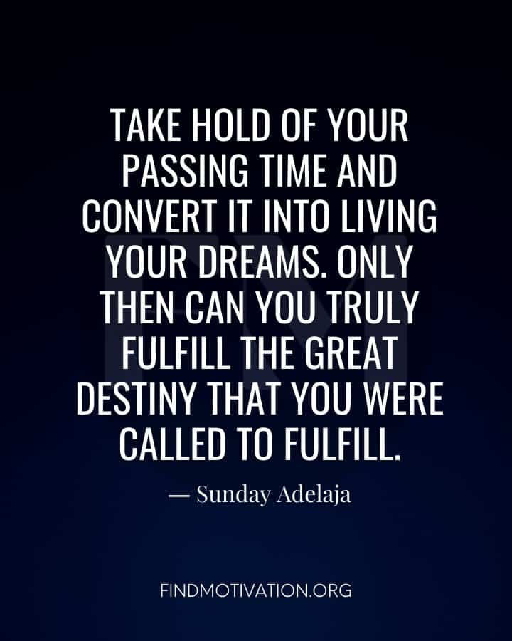 Fulfilling Your Destiny Quotes To Help You To Focus On Getting Your Goals