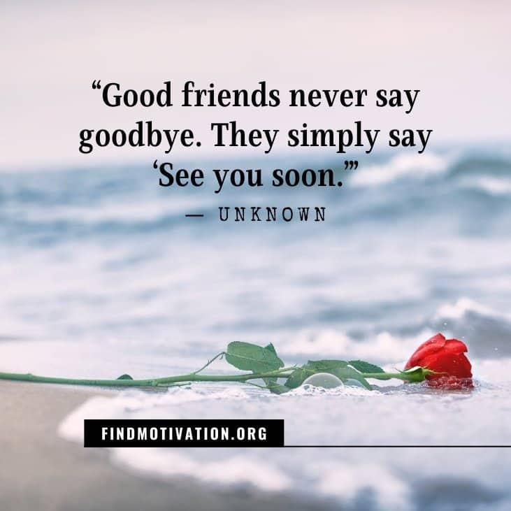 The 21 best inspirational goodbye quotes to stay motivated when someone going away