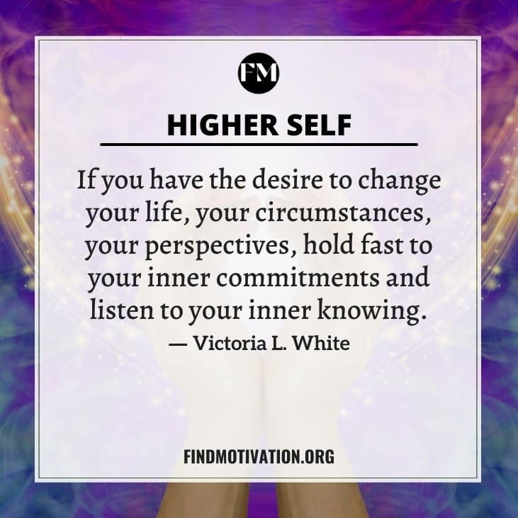 The best higher self quotes to know about yourself and completely believe in yourself