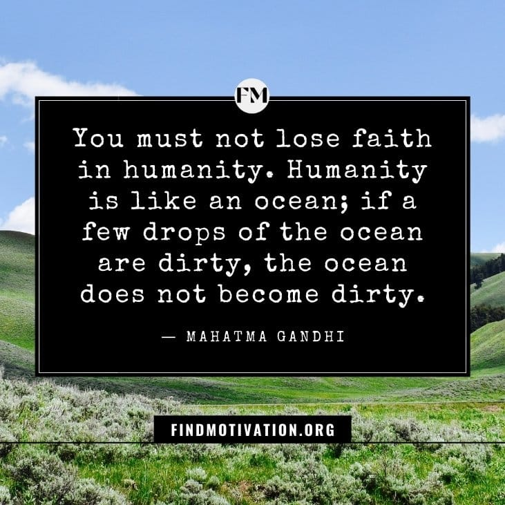 Inspirational humanity and reality quotes that will help you to live a meaningful life