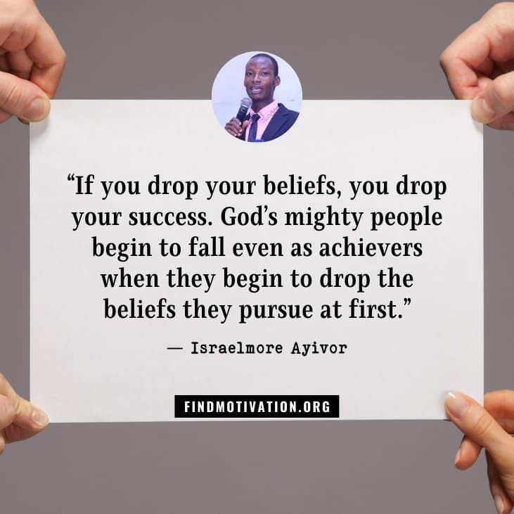 Israelmore Ayivor's thoughts to believe in yourself, believing in your dreams