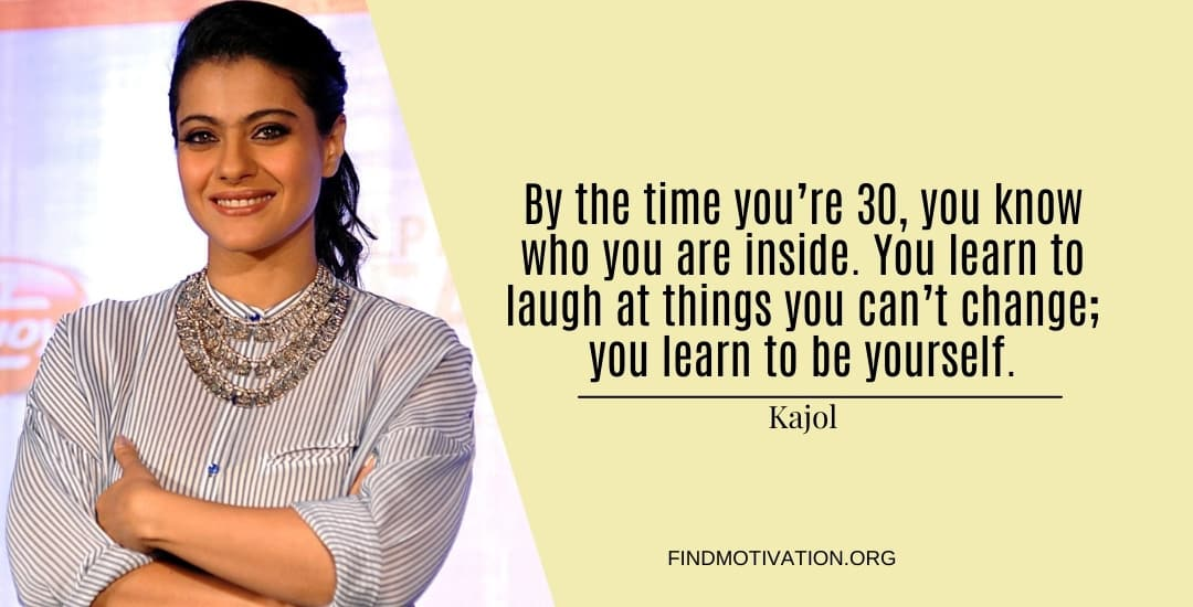 Kajol Quotes To Help You To Know The Responsibility Of Your Life