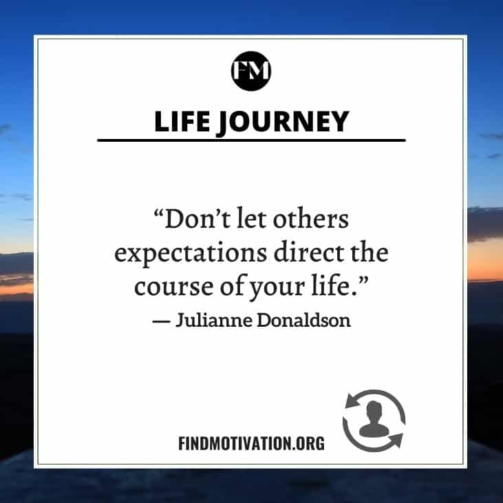 Motivational and inspirational life journey quotes to make your life journey easier