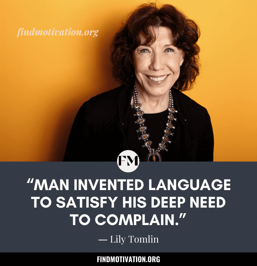 Inspiring Quotes by Lily Tomlin