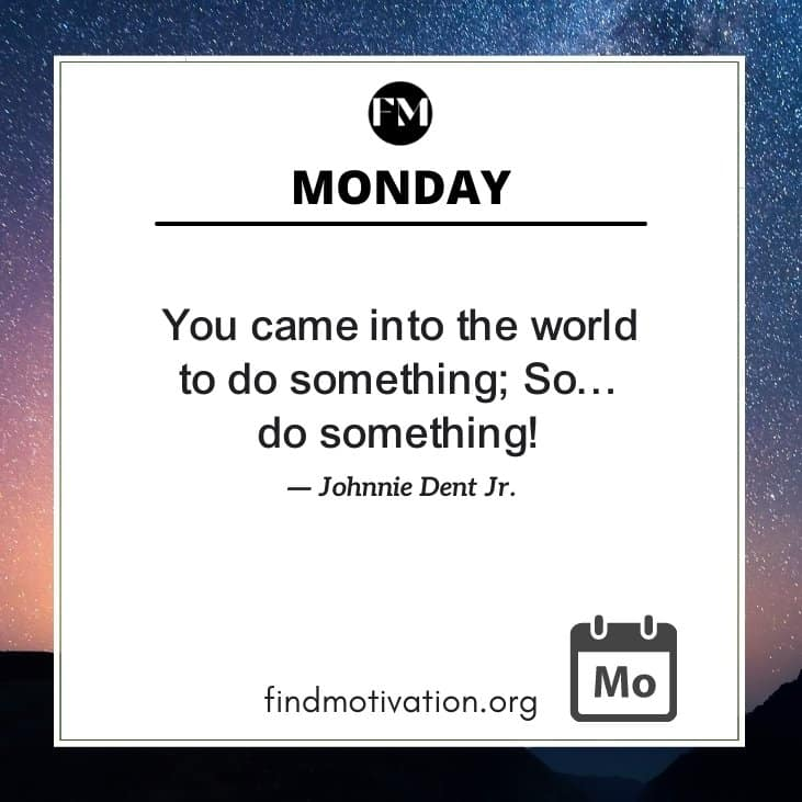 Monday Motivation Quotes To Take It As A Mission Day