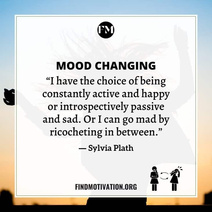 The best Mood Changing Quotes that will help you to stay focused on your aim