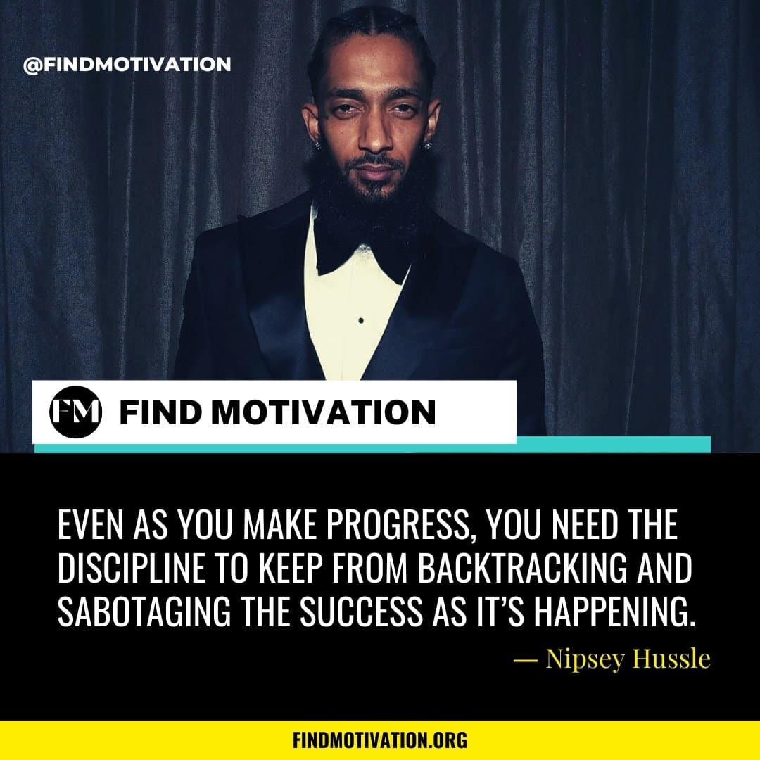 Nipsey Hussle Quotes On Faith, Discipline $ Lifestyle To Find Motivation