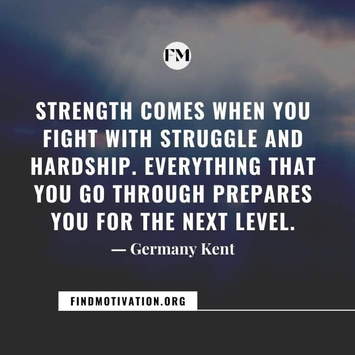 The best quotes on What Makes You Strong to the factors that make a person stronger