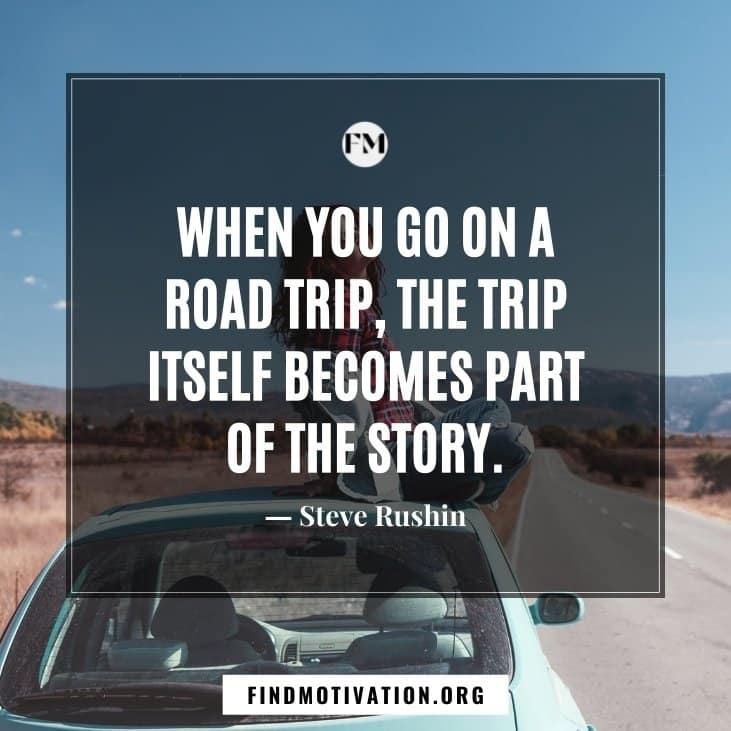 Motivational road trip quotes to enjoy the beauty of nature on your road trip