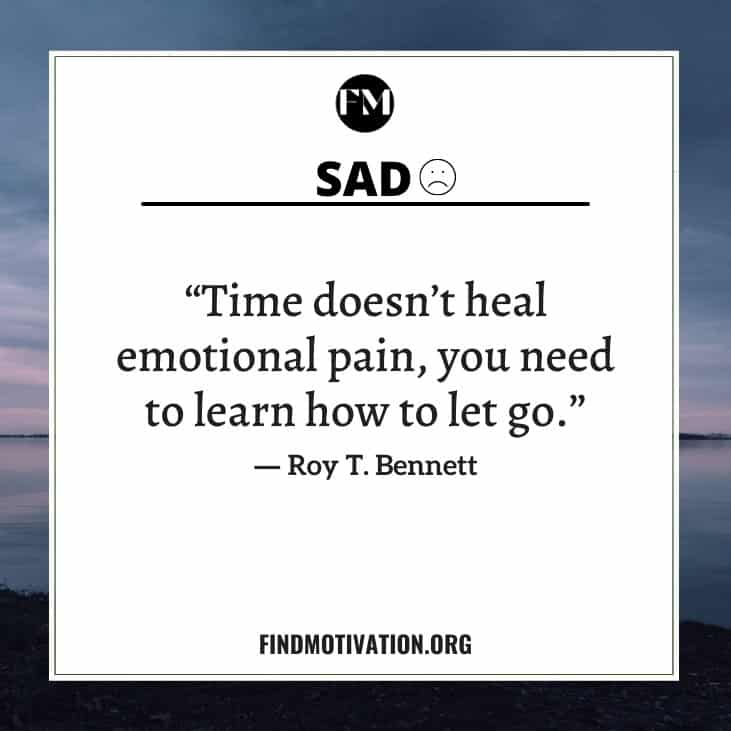 The powerful motivational & inspirational sad quotes to know about sadness and overcome it