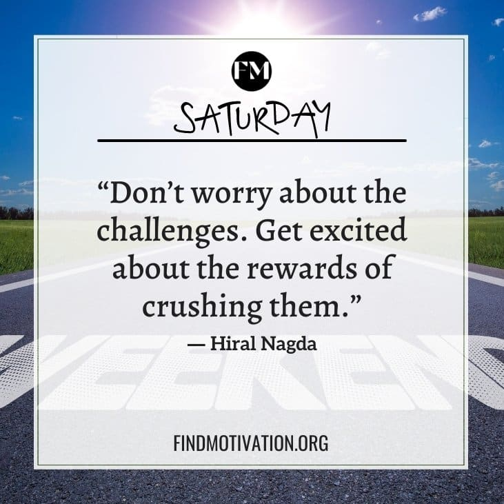 Enjoy the Saturday with the best motivational and inspirational Saturday motivation quotes