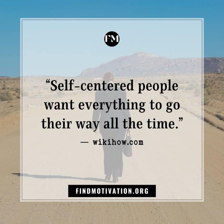 The best inspirational self centered quotes that will help you to concentrate more on yourself