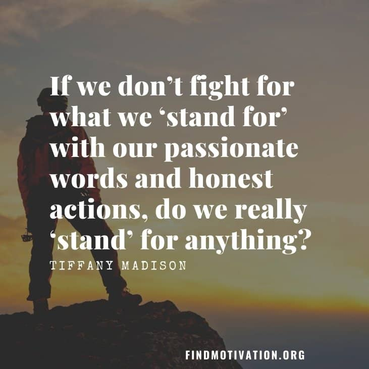 The best inspirational stand up quotes to do what you believe in without any help from others