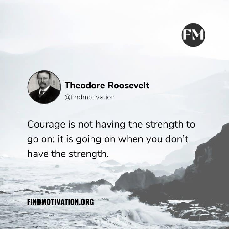 The best inspiring quotes said by Theodore Roosevelt on life, courage, success & self-belief
