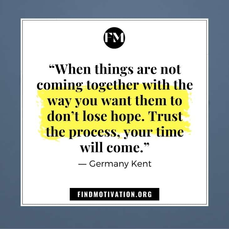 The best Trust the process quotes to keep trust in every process of any work