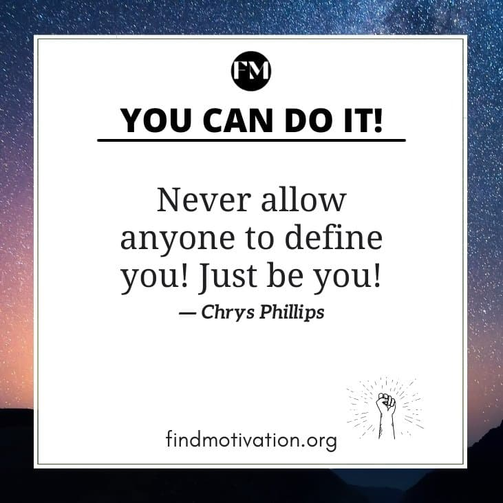 Best quotes on you can do it to help you To Be More Confident and to complete your tasks easily